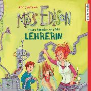 Cover-Bild zu Miss Edison. Unsere (geniale) verrückte Lehrerin (Audio Download) von Zimmermann, Irene