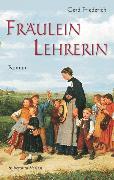 Cover-Bild zu Fräulein Lehrerin (eBook) von Friederich, Gerd