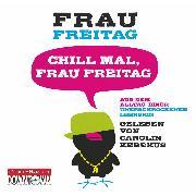 Cover-Bild zu Chill mal, Frau Freitag (Audio Download) von Freitag, Frau