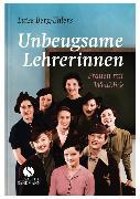 Cover-Bild zu Unbeugsame Lehrerinnen von Berg-Ehlers, Luise