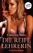 Cover-Bild zu Die reife Lehrerin (eBook) von Blake, Catherine