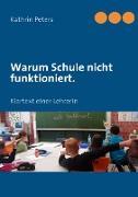 Cover-Bild zu Warum Schule nicht funktioniert (eBook) von Peters, Kathrin
