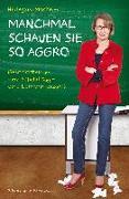 Cover-Bild zu MANCHMAL SCHAUEN SIE SO AGGRO (eBook) von Monheim, Hildegard