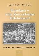Cover-Bild zu Schulzeit - eine Zeit schöner Erlebnisse?! (eBook) von Wilke, Margot