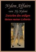 Cover-Bild zu Zwischen den seidigen Beinen meiner Lehrerin (eBook) von Nyloni, Ny