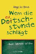 Cover-Bild zu Wem die Deutschstunde schlägt (eBook) von Bohn, Angelika