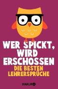 Cover-Bild zu Wer spickt, wird erschossen von Hechenberger, Iris (Hrsg.)