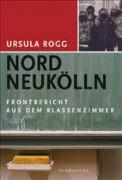 Cover-Bild zu Nord Neukölln von Rogg, Ursula