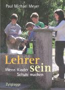Cover-Bild zu Lehrer sein von Meyer, Paul Michael