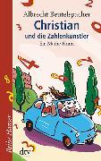 Cover-Bild zu Christian und die Zahlenkünstler von Beutelspacher, Albrecht