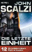 Cover-Bild zu Die letzte Einheit, - Episode 12: Die kultivierte Kunst, Köpfe zu knacken - (eBook) von Scalzi, John