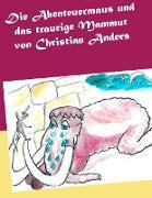 Cover-Bild zu Die Abenteuermaus und das traurige Mammut von Anders, Christian