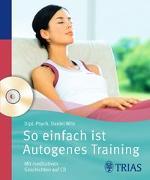 Cover-Bild zu So einfach ist Autogenes Training von Wilk, Daniel