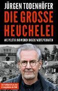 Cover-Bild zu Todenhöfer, Jürgen: Die große Heuchelei