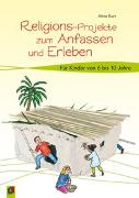 Cover-Bild zu Religions-Projekte zum Anfassen und Erleben von Kurt, Aline