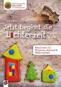 Cover-Bild zu Jetzt beginnt die Lichterzeit ... - Kita-Ideen für Nikolaus, Advent und Weihnachten von Kurt, Aline
