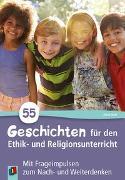 Cover-Bild zu 55 Geschichten für den Ethik- und Religionsunterricht in der Grundschule von Kurt, Aline