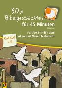 Cover-Bild zu 30 x Bibelgeschichten für 45 Minuten - Klasse 1/2 von Kurt, Aline