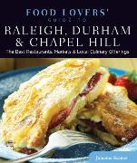Cover-Bild zu Kramer, Johanna: Food Lovers' Guide to® Raleigh, Durham & Chapel Hill (eBook)