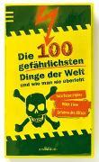 Cover-Bild zu Die 100 gefährlichsten Dinge der Welt von Löwenberg, Ute (Übers.)