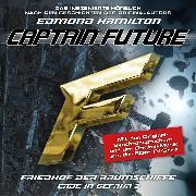 Cover-Bild zu Captain Future, Erde in Gefahr, Folge 2: Friedhof der Raumschiffe (Audio Download) von Hamilton, Edmond