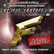 Cover-Bild zu Captain Future, Folge 6: Kein Erdenmensch mehr... - nach Edmond Hamilton (Audio Download) von Hamilton, Edmond