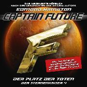 Cover-Bild zu Captain Future, Der Sternenkaiser, Folge 4: Der Platz der Toten (Audio Download) von Hamilton, Edmond