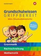 Cover-Bild zu Grundschulwissen griffbereit. Mein Hausaufgabenhelfer Grammatik - Rechtschreibung - Mathematik von Berens, Hedi