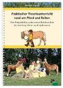 Cover-Bild zu Praktischer Theorieunterricht rund um Pferd und Reiten von Vau, Katja