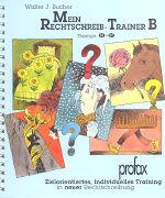 Cover-Bild zu Mein Rechtschreib-Trainer B. Themen 14-27 von Bucher, Walter J.