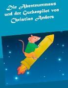 Cover-Bild zu Die Abenteuermaus und der Gurkenpilot (eBook) von Anders, Christian