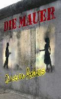 Cover-Bild zu Die Mauer (eBook) von Anders, Christian