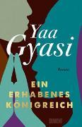 Cover-Bild zu Gyasi, Yaa: Ein erhabenes Königreich
