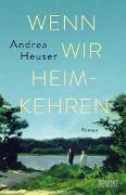 Cover-Bild zu Heuser, Andrea: Wenn wir heimkehren