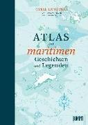 Cover-Bild zu Hofstein, Cyril: Atlas der maritimen Geschichten und Legenden