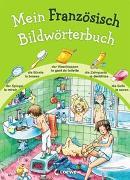 Cover-Bild zu Mein Französisch Bildwörterbuch von Wieker, Katharina (Illustr.)