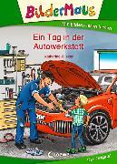 Cover-Bild zu Bildermaus - Ein Tag in der Autowerkstatt (eBook) von Wieker, Katharina