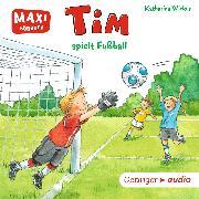 Cover-Bild zu MAXI Tim spielt Fußball (Audio Download) von Wieker, Katharina