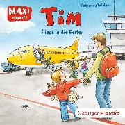 Cover-Bild zu MAXI Tim fliegt in die Ferien (Audio Download) von Wieker, Katharina