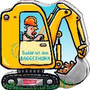 Cover-Bild zu Mein kleiner Fahrzeugspaß: Buddel mit dem Baggerhuhn von Wieker, Katharina