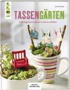 Cover-Bild zu Tassengärten (KREATIV.INSPIRATION) von Kunkel, Annette