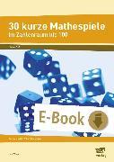 Cover-Bild zu 30 kurze Mathespiele (eBook) von Wiese, Ilse