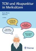 Cover-Bild zu TCM und Akupunktur in Merksätzen von Thews, Franz