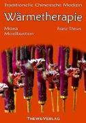 Cover-Bild zu Wärmetherapie in der Traditionellen Chinesischen Medizin von Thews, Franz