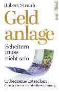 Cover-Bild zu Straub, Robert: Geldanlage - Scheitern muss nicht sein