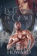 Cover-Bild zu La Flamme de glace (Un roman de L'univers Dracol, #3) (eBook) von Howard, Michelle