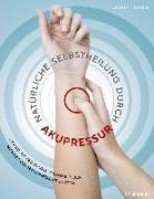 Cover-Bild zu Natürliche Selbstheilung durch Akupressur von Turlin, Laurent