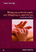 Cover-Bild zu Körperpsychotherapie mit Säuglingen und Eltern (eBook) von Wagenknecht, Inga (Beitr.)