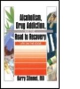 Cover-Bild zu Alcoholism, Drug Addiction, and the Road to Recovery