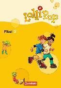 Cover-Bild zu LolliPop Fibel 2. Aktuelle Ausgabe. Lesetexte von Metze, Wilfried (Hrsg.)